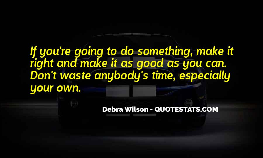 To Do Something Good Quotes #280789