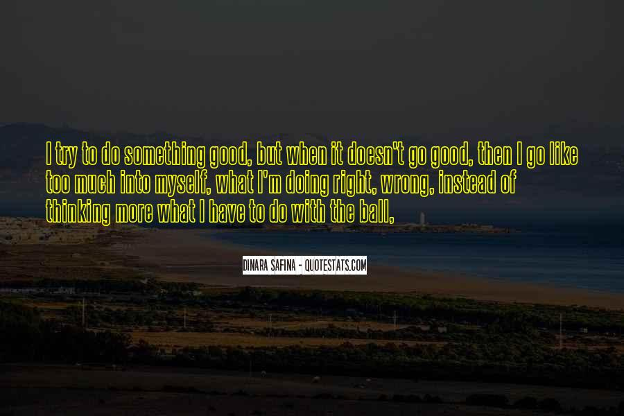 To Do Something Good Quotes #35043