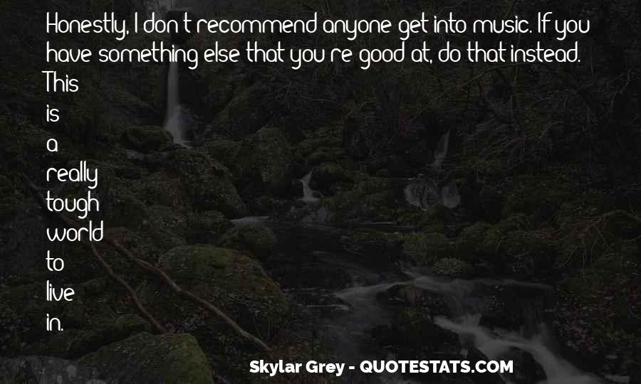 To Do Something Good Quotes #63684