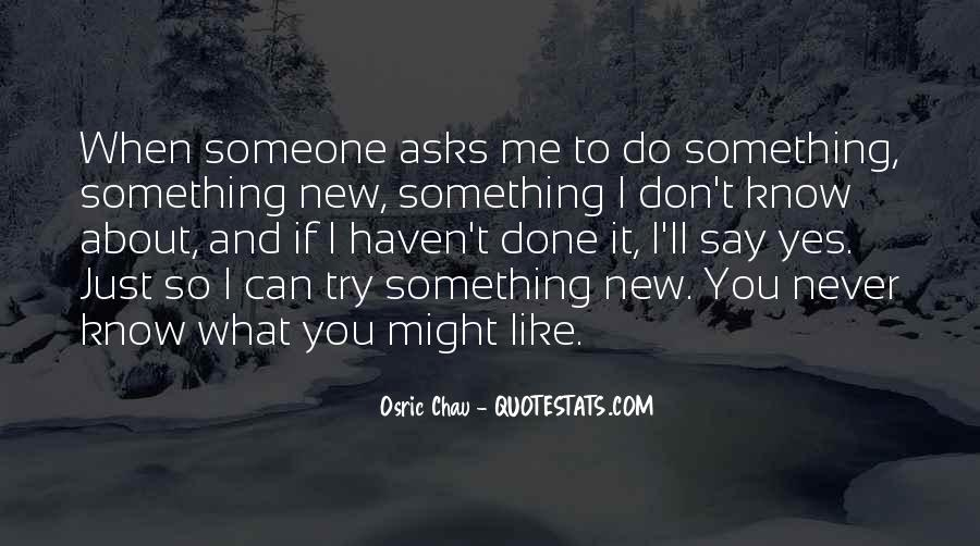 To Do Something New Quotes #335923
