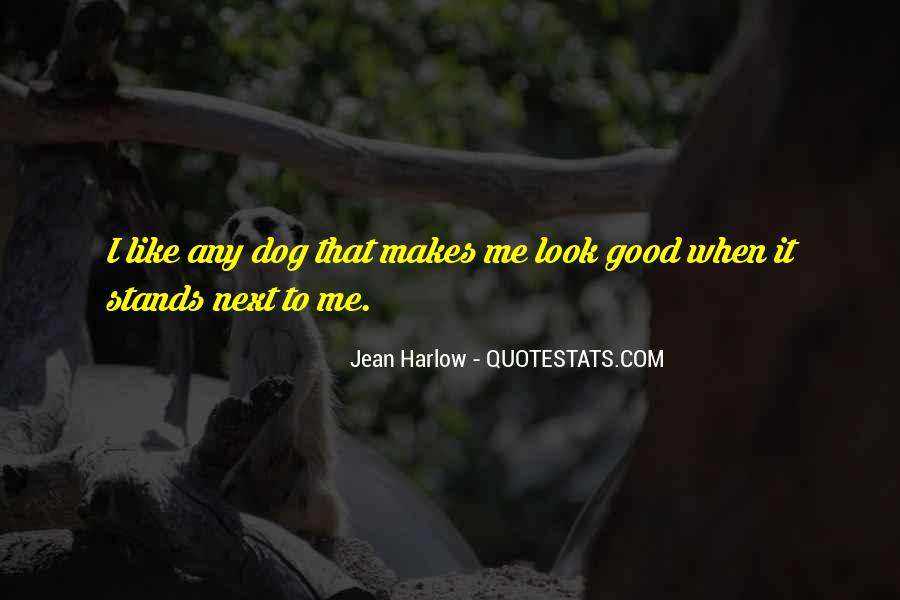 To Look Good Quotes #25923