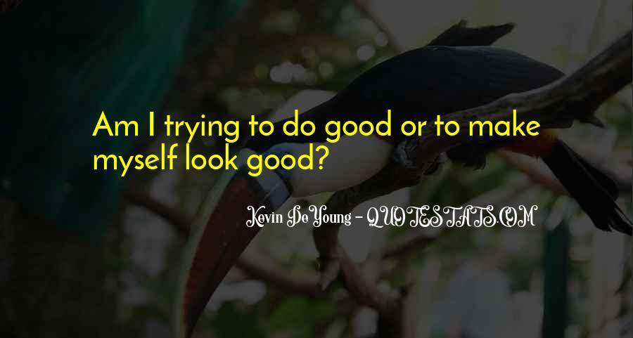 To Look Good Quotes #74545
