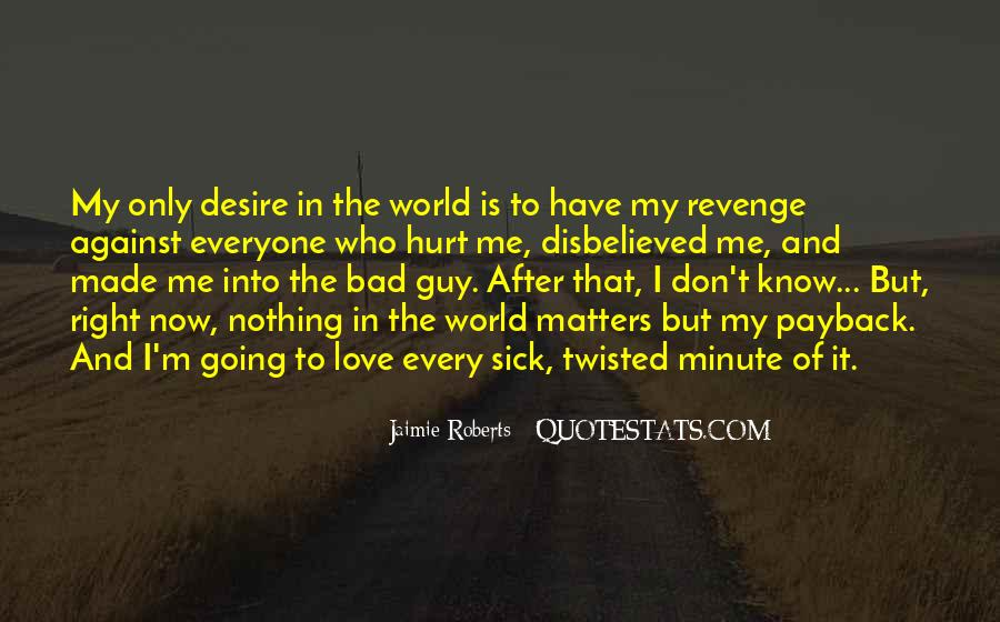 To Love And Get Hurt Quotes #145926