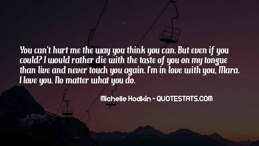 To Love And Get Hurt Quotes #63283