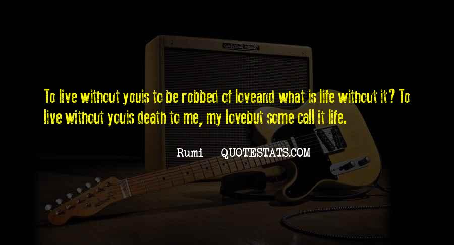 To Love Of My Life Quotes #106600