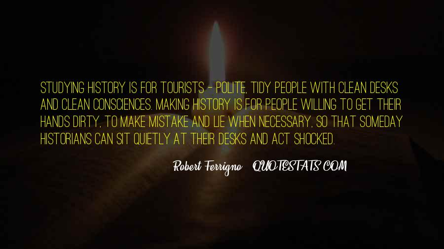 To Make History Quotes #129143