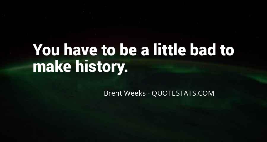 To Make History Quotes #166582