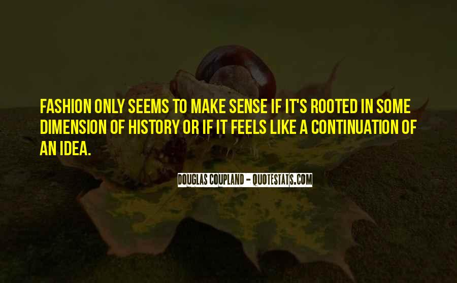 To Make History Quotes #17635