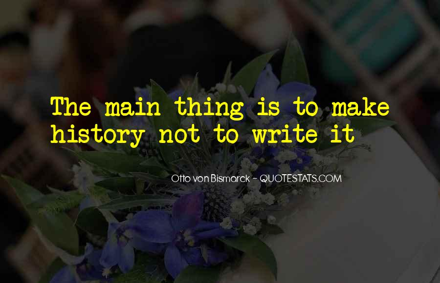 To Make History Quotes #311369