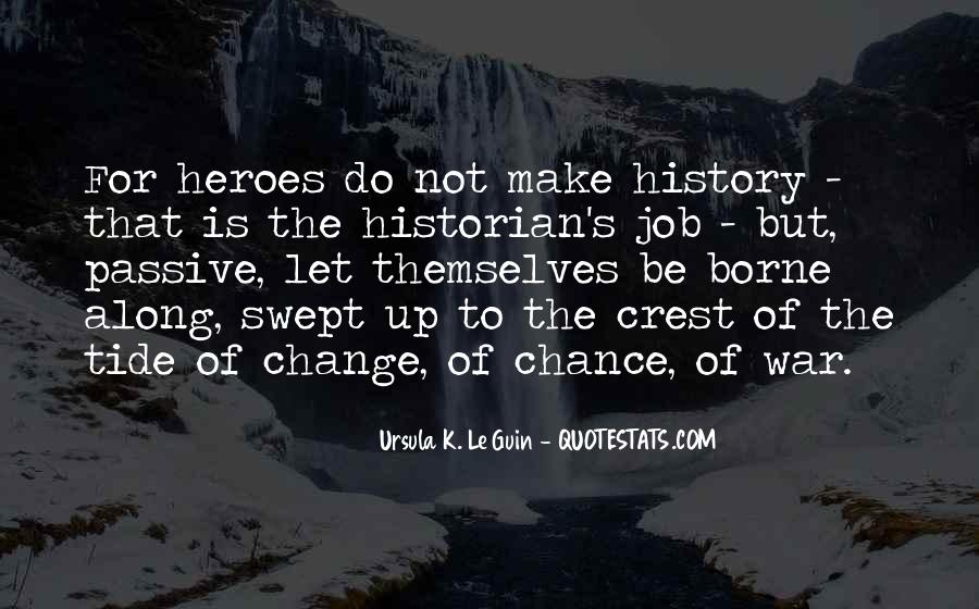 To Make History Quotes #343382