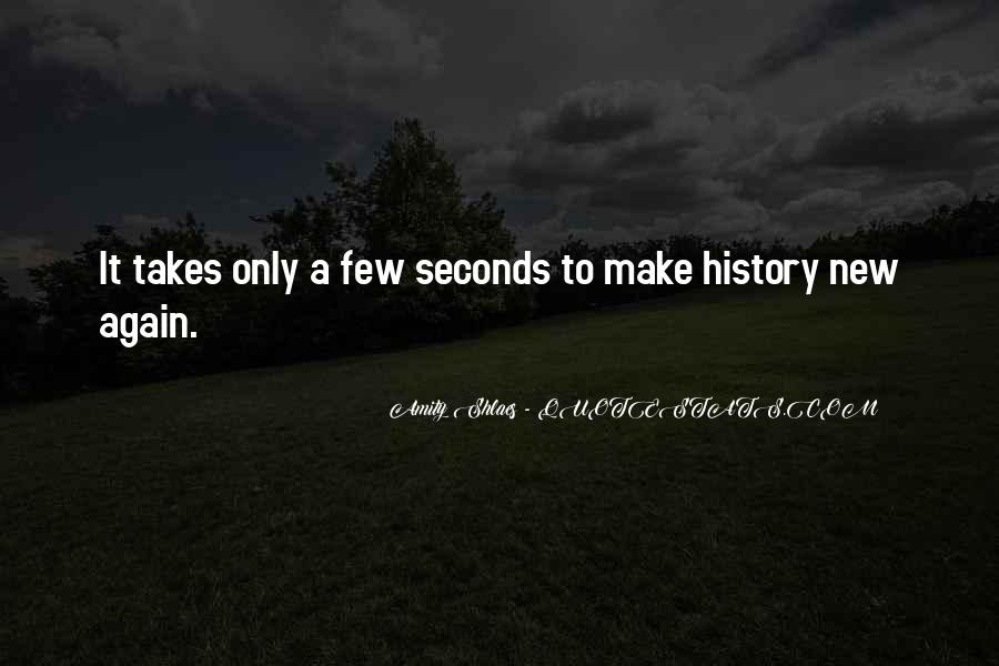 To Make History Quotes #56170