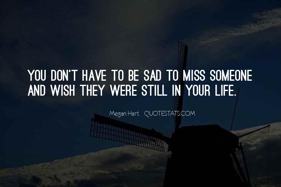 To Miss Someone Quotes #1129306
