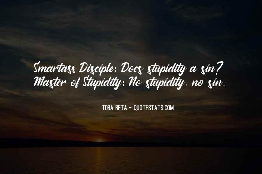 Toba Beta Master Of Stupidity Quotes #1599764