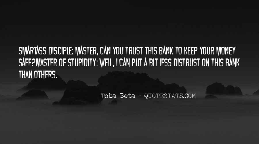 Toba Beta Master Of Stupidity Quotes #1685032