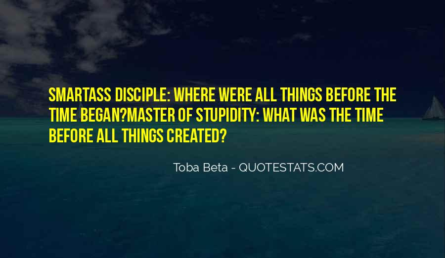 Toba Beta Master Of Stupidity Quotes #225311
