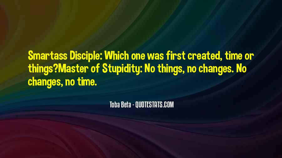 Toba Beta Master Of Stupidity Quotes #597941