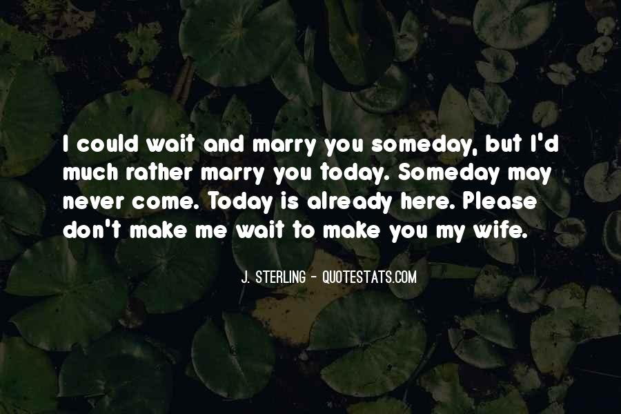 Today I Marry Quotes #245843