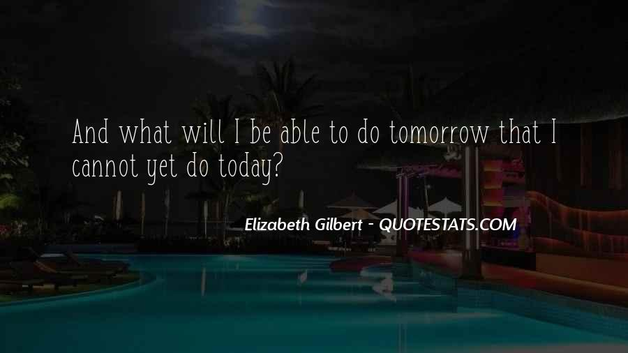 Today I Will Quotes #110743