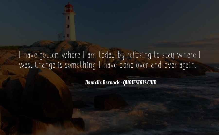 Today Is Gone Quotes #11822