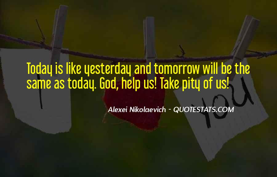 Today Is Gone Quotes #3275