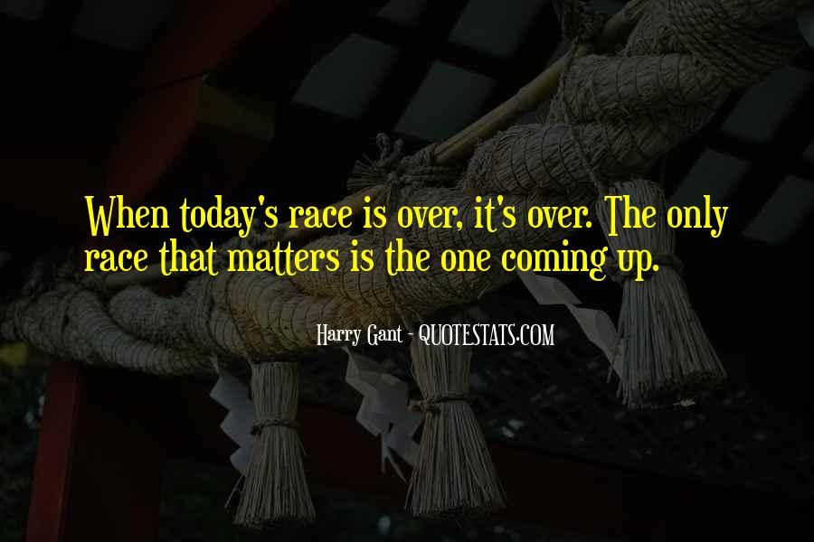 Today Is Gone Quotes #4599
