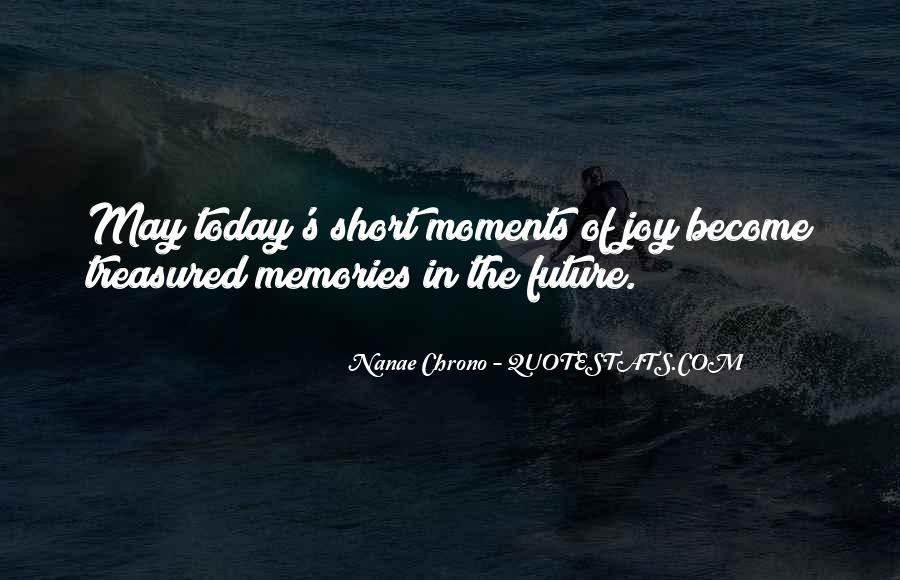 Today Is Gone Quotes #7856
