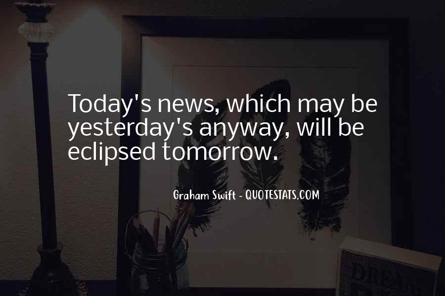 Today Is Gone Quotes #9196