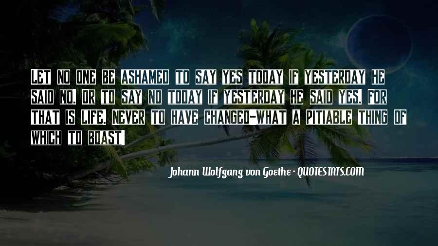 Today My Life Changed Quotes #1030087