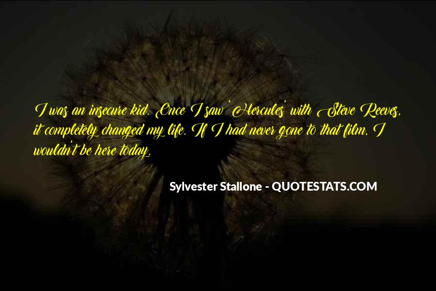 Today My Life Changed Quotes #1239100