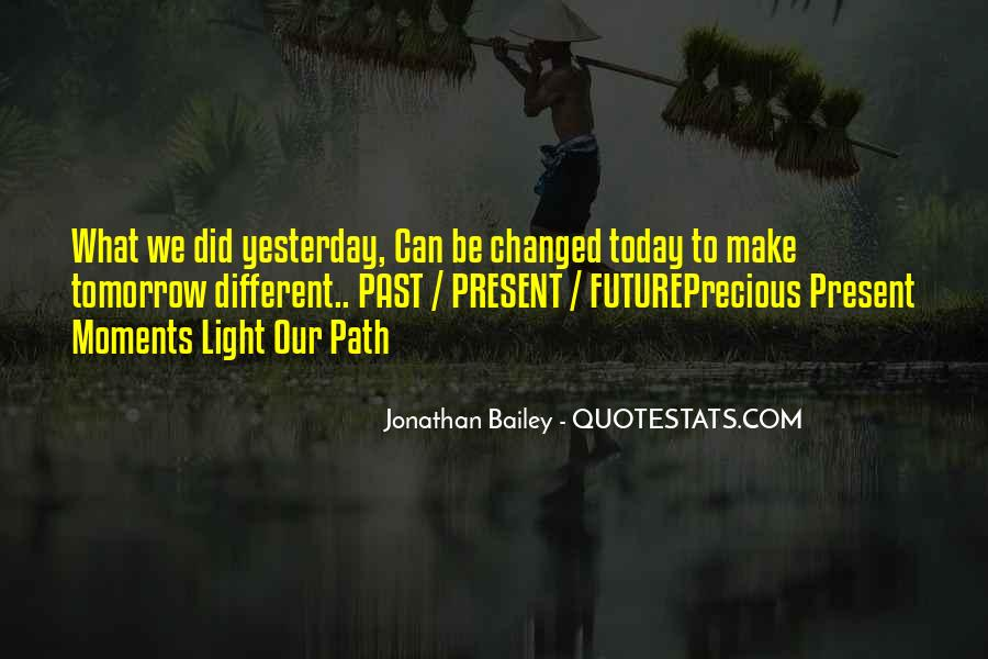Today My Life Changed Quotes #161216