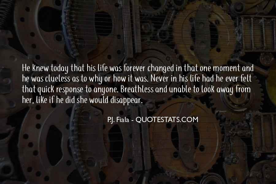 Today My Life Changed Quotes #262493