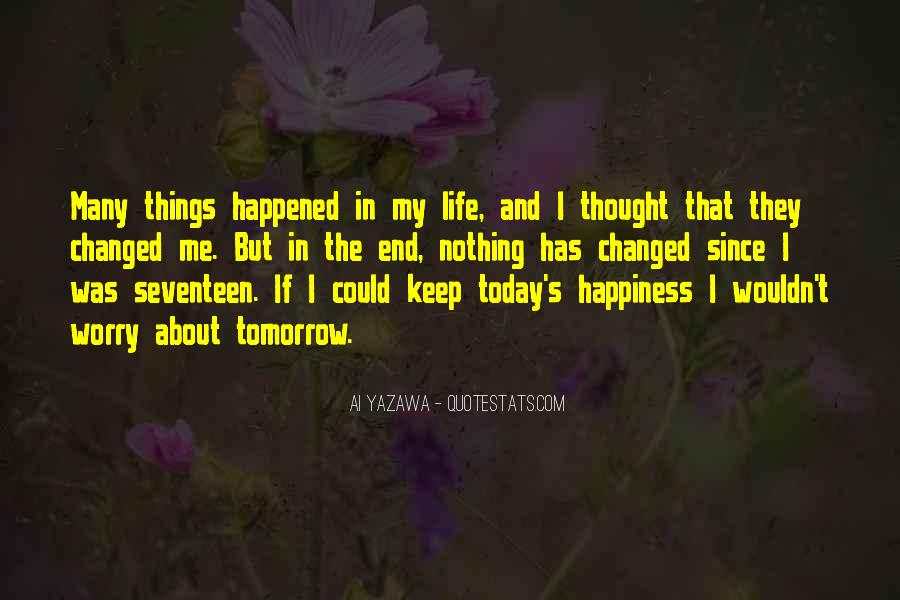 Today My Life Changed Quotes #444762