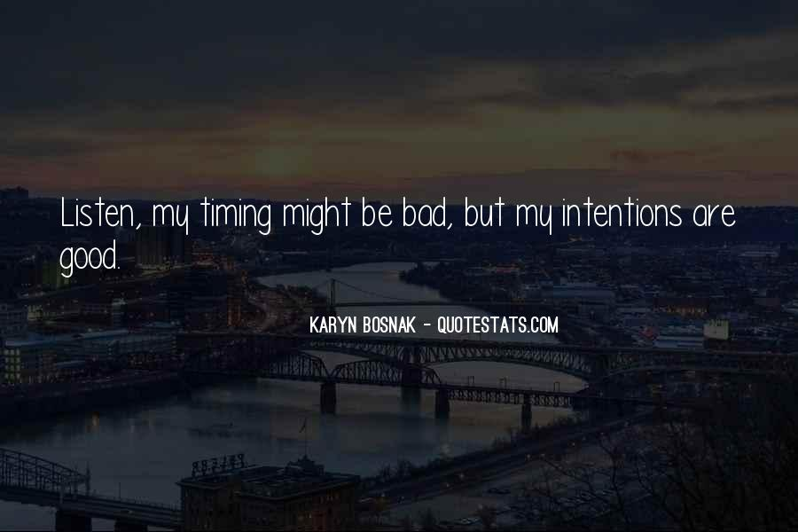 Quotes About Bad Timing #1082077