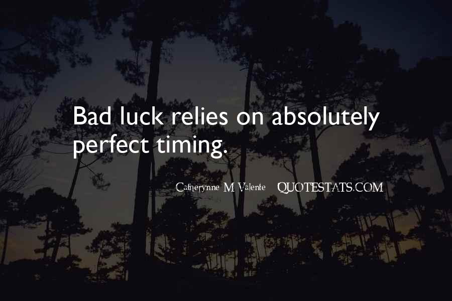 Quotes About Bad Timing #1113881