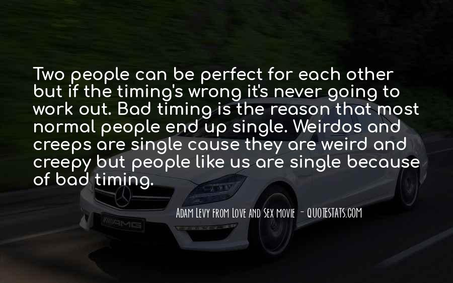 Quotes About Bad Timing #1275651