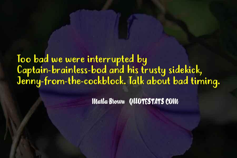Quotes About Bad Timing #1618746