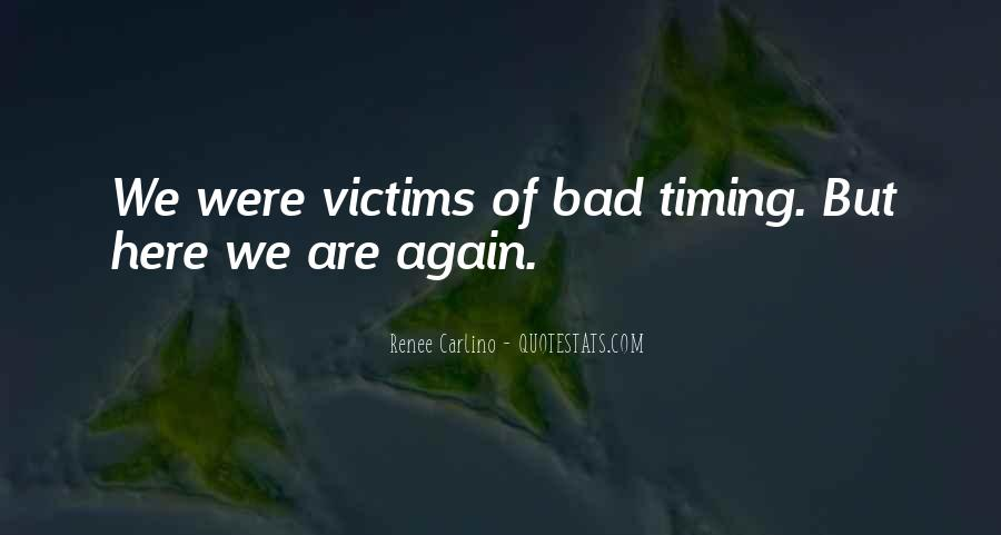 Quotes About Bad Timing #191259