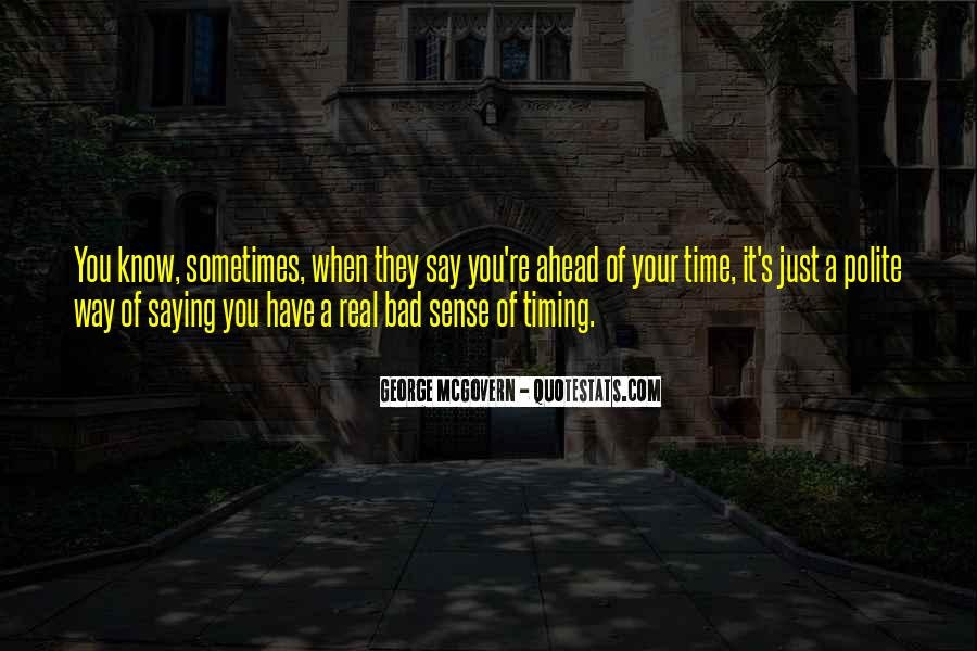 Quotes About Bad Timing #448962
