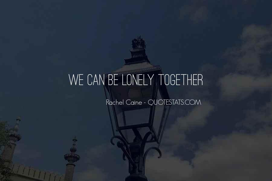 Together But Lonely Quotes #43001