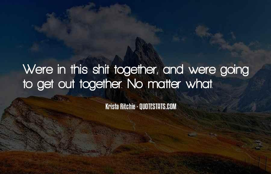 Together No Matter What Quotes #1813550