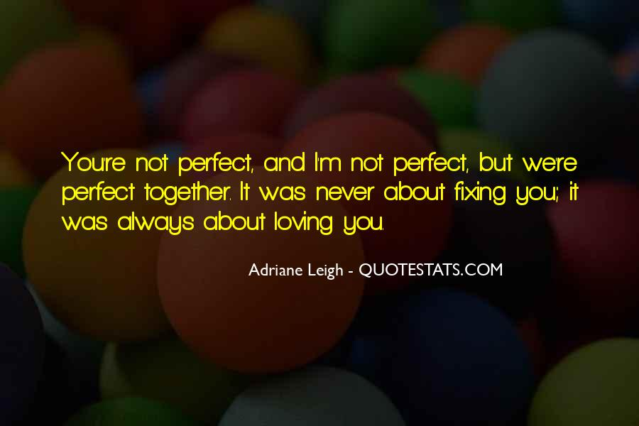 Together We Are Perfect Quotes #251822