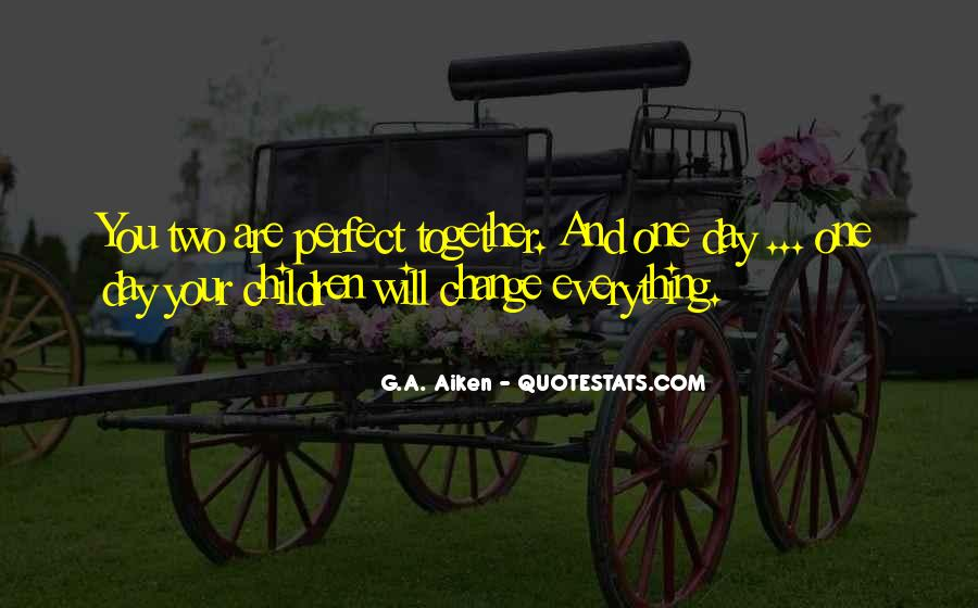 Together We Are Perfect Quotes #38284