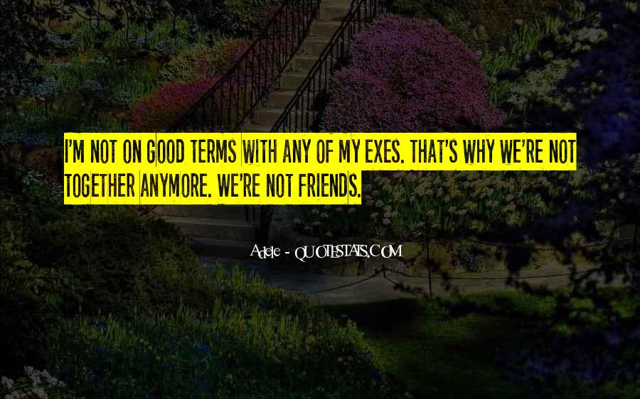 Together With My Friends Quotes #1339113