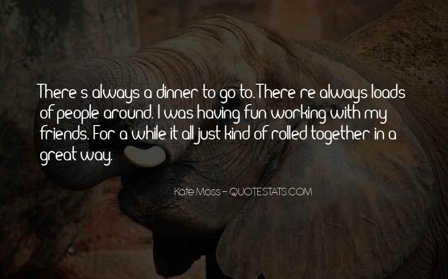 Together With My Friends Quotes #1462358