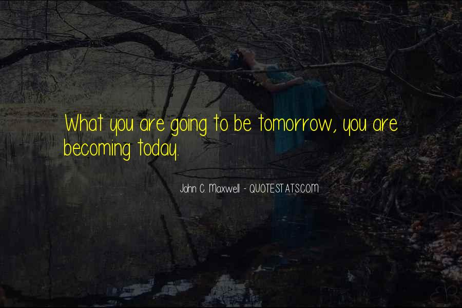 Tomorrow Is Mine Quotes #12508