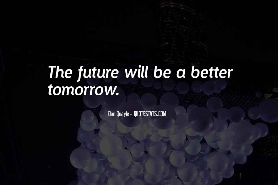 Tomorrow Is Mine Quotes #2673