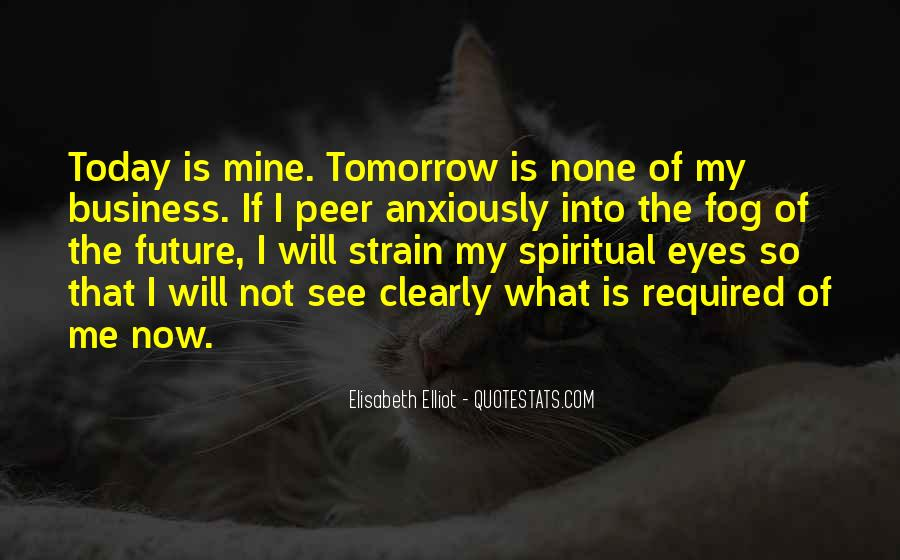 Tomorrow Is Mine Quotes #4514