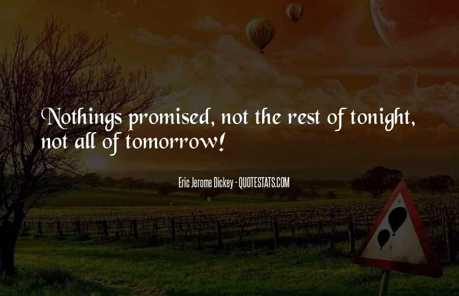 Tomorrow's Not Promised Quotes #1001257