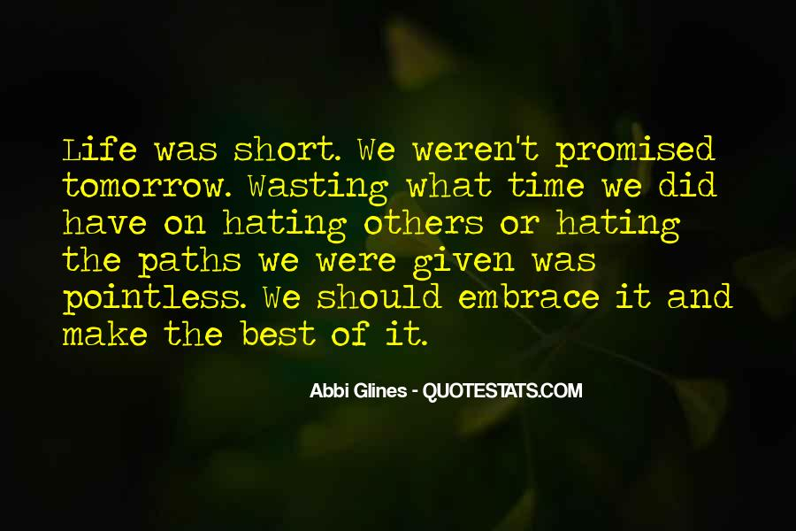 Tomorrow's Not Promised Quotes #1586502