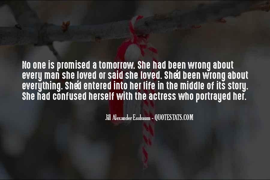 Tomorrow's Not Promised Quotes #1773925